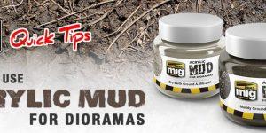 Acrylic Mud for dioramas – ein neuer Quicktip von Ammo by Mig