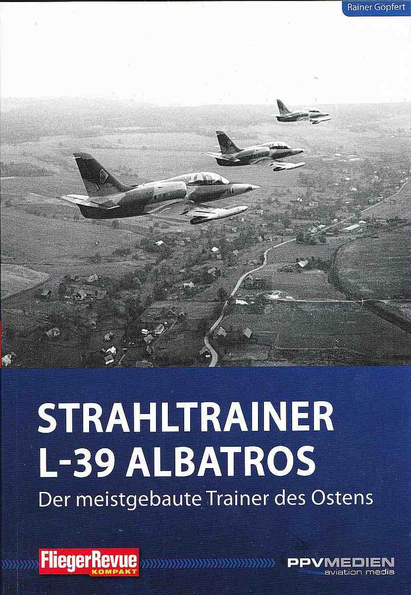 Göpfert-Strahltrainer-L-39-Albatros-Deckelbild L-39 Albatros - der meistgebaute Trainer des Ostens